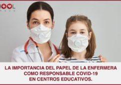 LA IMPORTANCIA DEL PAPEL DE LA ENFERMERA COMO RESPONSABLE COVID-19 EN CENTROS EDUCATIVOS (1)